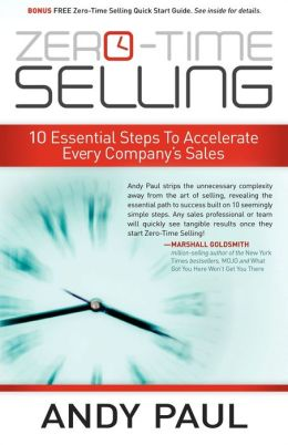 Zero-Time Selling: 10 Essential Steps To Accelerate Every Company's Sales