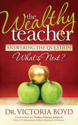The Wealthy Teacher: Answering the Question