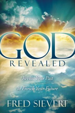 God Revealed: Revisit Your Past to Enrich Your Future