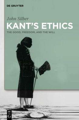 Kant's Ethics: The Good, Freedom, and the Will