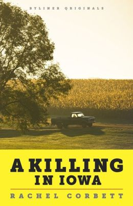 A Killing in Iowa: A Daughter's Story of Love and Murder