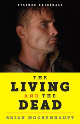 The Living and the Dead: War, Friendship, and the Battles that Never End