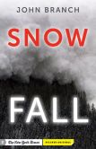 Book Cover Image. Title: Snow Fall:  The Avalanche at Tunnel Creek, Author: John Branch