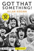 """Book Cover Image. Title: Got That Something! How the Beatles' """"I Want to Hold Your Hand"""" Changed Everything, Author: Allan Kozinn"""