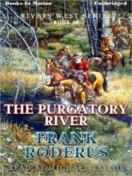 The Purgatory River: Rivers West Series, Book 12