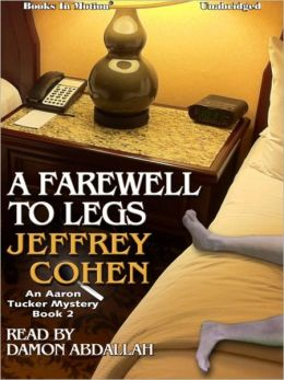 A Farewell To Legs: Aaron Tucker Mystery Series, Book 2