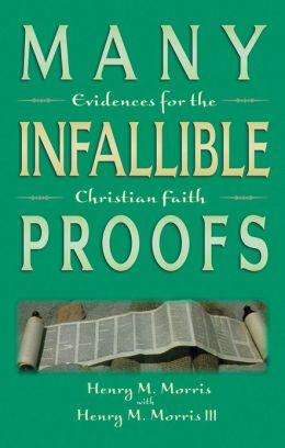Many Infallible Proofs: Evidences for the Christian Faith