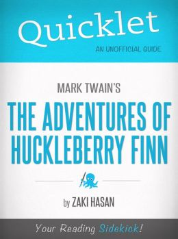 Quicklet on Mark Twain's Adventures of Huckleberry Finn (CliffsNotes-like Book Summary)