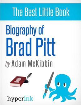 Biography of Brad Pitt