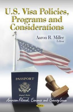 U. S. Visa Policies, Programs and Considerations