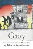 Gray: A Re-Telling of the Picture of Dorian Gray