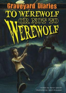 To Werewolf or Not to Werewolf: Book 4 eBook