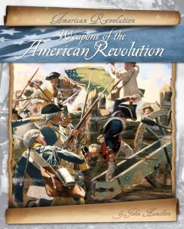Weapons of the American Revolution eBook