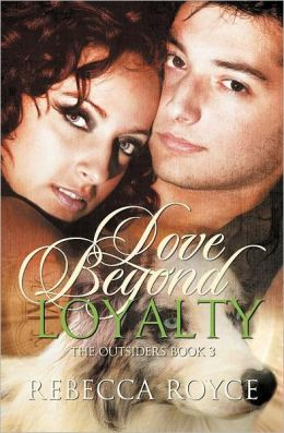 Love Beyond Loyalty (the Outsiders #3)