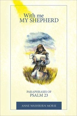 With me My Shepherd: Paraphrases of Psalm 23