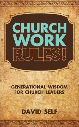 Church Work Rules!