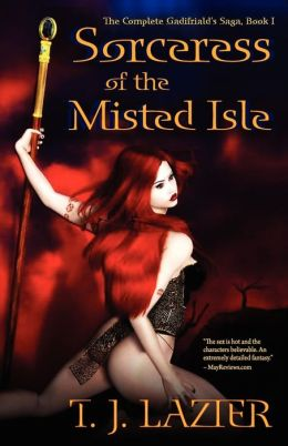 Sorceress Of The Misted Isle [The Complete Galifriald's Saga, Book 1]