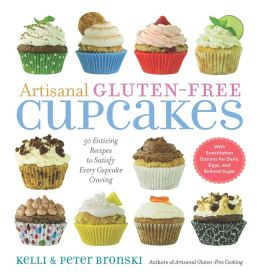 Artisanal Gluten-Free Cupcakes: 50 From-Scratch Recipes to Delight Every Cupcake Devotee?Gluten-Free and Otherwise