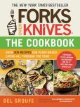 Book Cover Image. Title: Forks Over Knives - The Cookbook:  Over 300 Recipes for Plant-Based Eating All Through the Year, Author: Del Sroufe