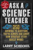 Book Cover Image. Title: Ask a Science Teacher:  How Everyday Stuff Really Works, Author: Larry Scheckel