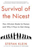 Book Cover Image. Title: Survival of the Nicest:  How Altruism Made Us Human and Why It Pays to Get Along, Author: Stefan Klein