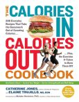Book Cover Image. Title: The Calories In, Calories Out Cookbook:  The Toolkit You Need to Make Smart Calorie Decisions Every Day, Author: Catherine Jones
