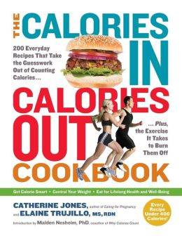 The Calories In, Calories Out Cookbook: The Toolkit You Need to Make Smart Calorie Decisions Every Day