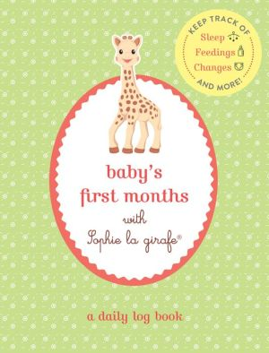Baby's First Months with Sophie la girafe: A Daily Log Book