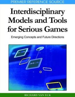 Interdisciplinary Models And Tools For Serious Games