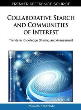 Collaborative Search and Communities of Interest: Trends in Knowledge Sharing and Assessment