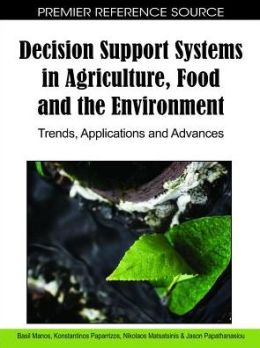 Decision Support Systems In Agriculture, Food And The Environment