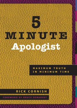 5 Minute Apologist: Maximum Truth in Minimum Time