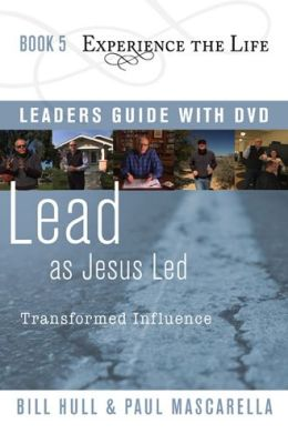 Lead as Jesus Led with Leader's Guide and DVD: Transformed Influence
