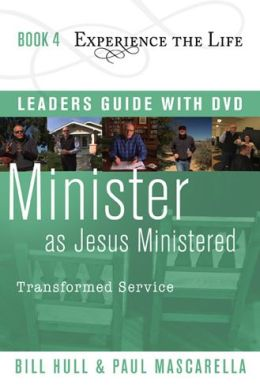 Minister as Jesus Ministered with Leader's Guide and DVD: Transformed Service