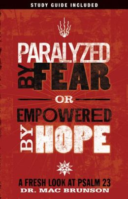 Paralyzed by Fear or Empowered by Hope: A Fresh Look at Psalm 23