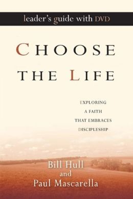 Choose the Life Leader's Guide with DVD: Exploring a Faith That Embraces Discipleship