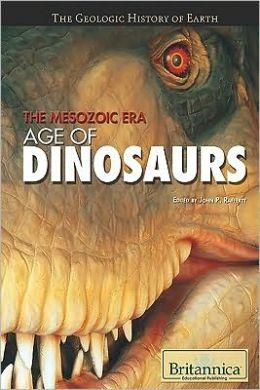 The Mesozoic Era: Age of Dinosaurs