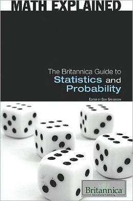 The Britannica Guide to Statistics and Probability