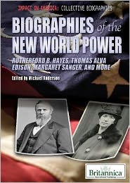 Biographies of the New World Power