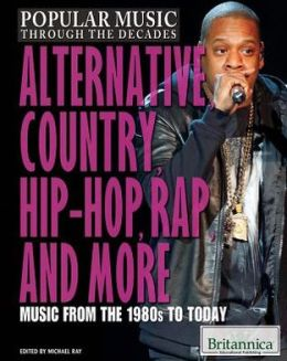 Alternative, Country, Hip-Hop, Rap, and More: Music from the 1980s to Today