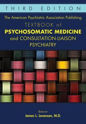Book The American Psychiatric Association Publishing Textbook of Psychosomatic Medicine and Consultation-Liaison Psychiatry