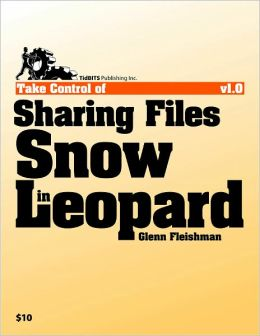 Take Control of Sharing Files in Snow Leopard