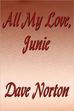 All My Love, Junie