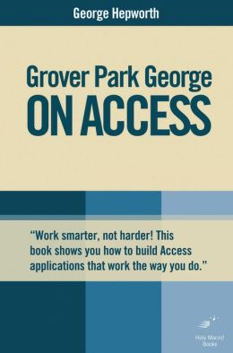 Grover Park George on Access: Unleash the Power of Access