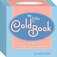 Little Cold Book: Advice, Remedies, and Bedside Amusements