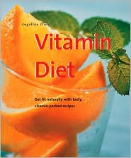 Vitamin Diet: Get Fit Naturally with Tasty, Vitamin-Packed Recipes