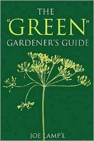 The Green Gardener's Guide: Simple, Significant Actions to Protect and Preserve Our Planet