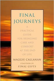 Final Journeys: A Practical Guide for Bringing Care and Comfort at the End of Life
