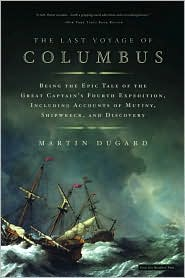 Last Voyage of Columbus: Being the Epic Tale of the Great Captain's Fourth Expedition, Including Accounts of Mutiny, Shipwreck, and Discovery