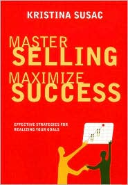 Master Selling, Maximize Success: Effective Strategies for Realizing Your Goals